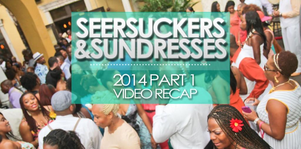 2014SeersuckerPt1VideoRecap